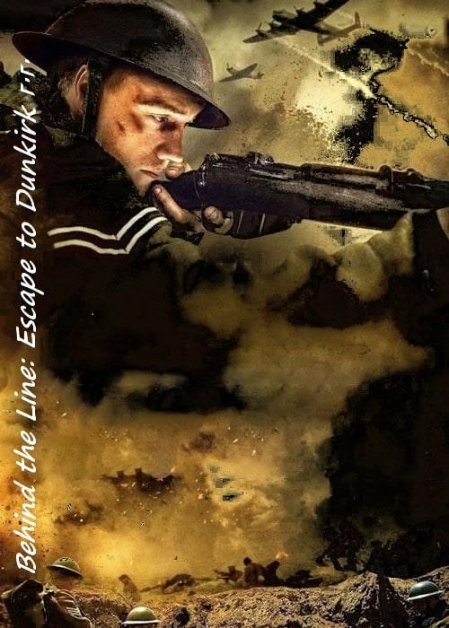 دانلود فیلم Behind the Line: Escape to Dunkirk 2020 پشت خط فرار به دانکرک با زیرنویس چسبیده فارسی