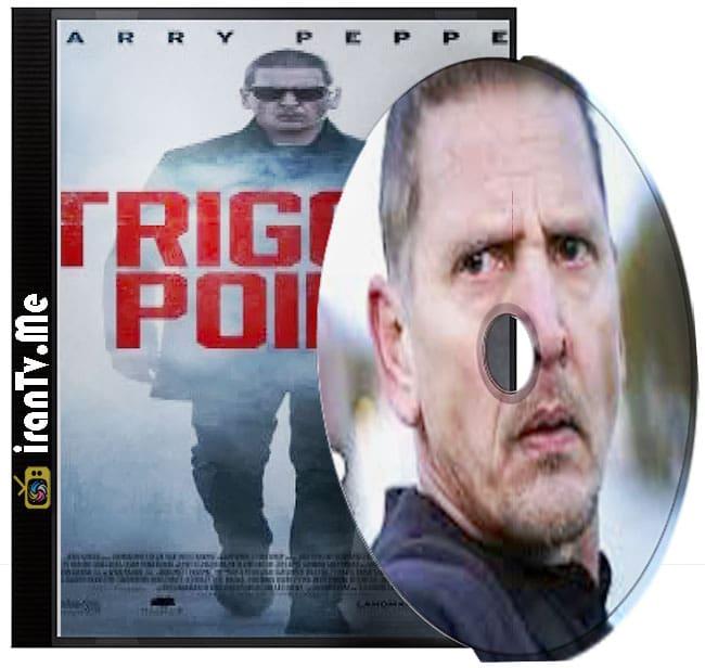 دانلود فیلم تریگر پوینت Trigger Point 2021 با زیرنویس چسبیده فارسی