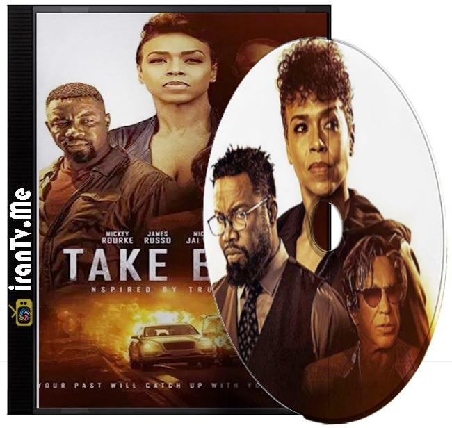 دانلود فیلم Take Back 2021 برگرد با زیرنویس چسبیده فارسی