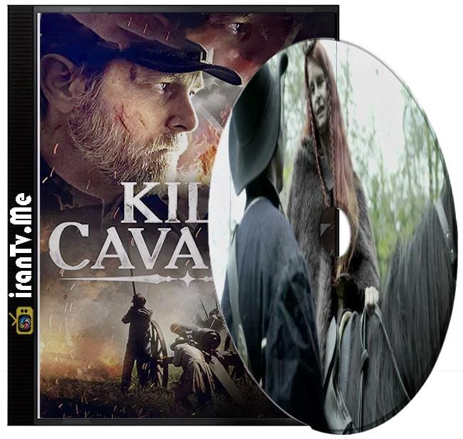 دانلود فیلم Kill Cavalry 2021 ژنرال هادسون با دوبله فارسی و زیرنویس چسبیده فارسی