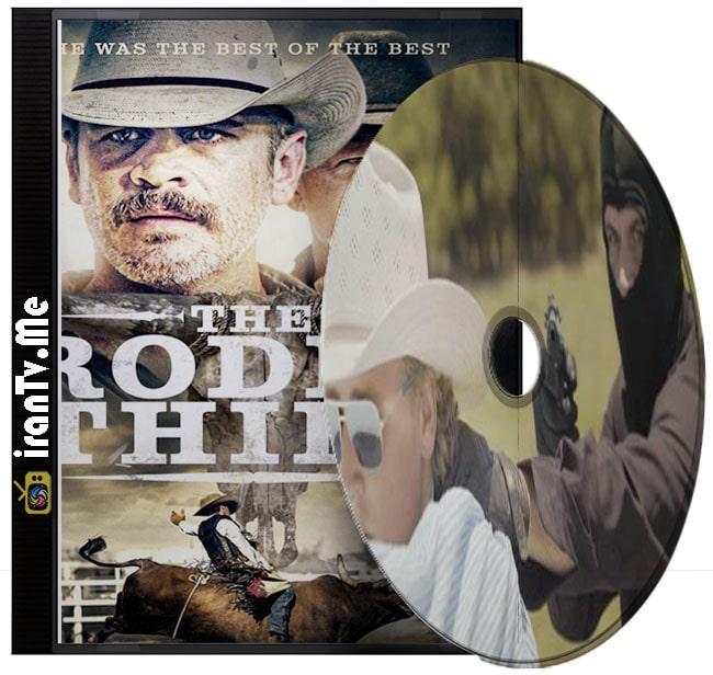 دانلود فیلم The Rodeo Thief 2020 دزد رودئو با دوبله فارسی و زیرنویس چسبیده فارسی